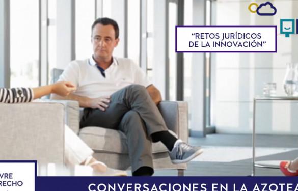 Conversaciones en la Azotea: Retos Jurídicos de la Innovación.