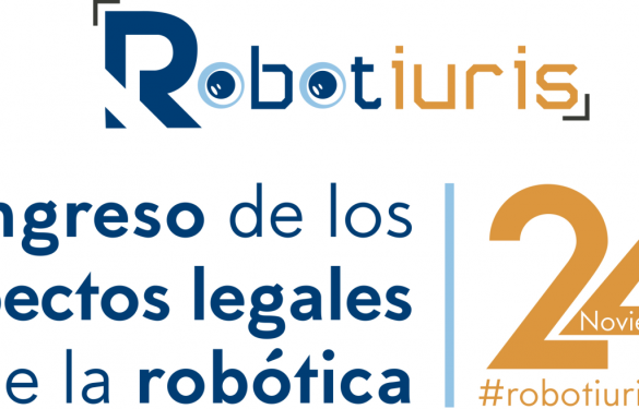 ROBOTIURIS, PRIMER CONGRESO DE DERECHO ROBÓTICO EN ESPAÑA