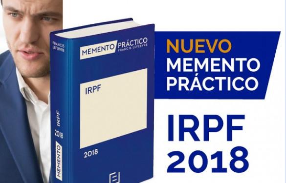 El Memento IRPF 2018 ofrece las claves para presentar la declaración de la renta 2017