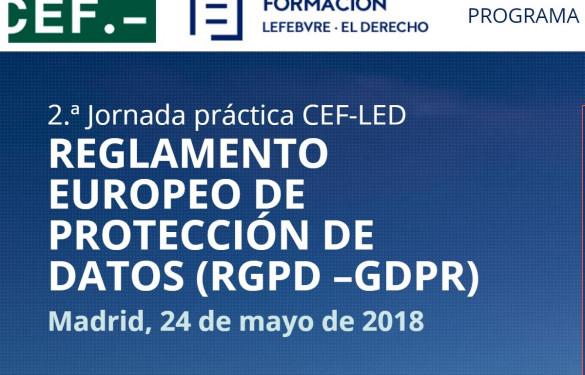 Segunda Jornada práctica sobre el RGPD organizada por CEF y Lefebvre · El Derecho