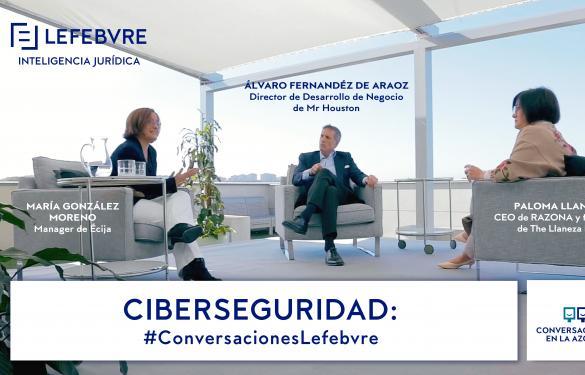 Ciberserguridad en #ConversacionesLefebvre