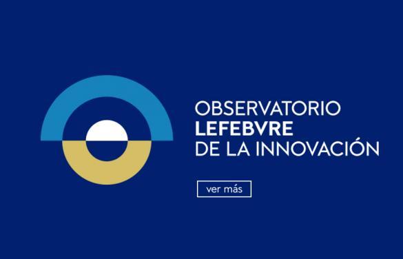 Nace el Observatorio de la Innovación de Lefebvre, un  punto de encuentro para la transformación del sector jurídico