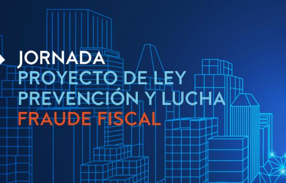 Organizamos Jornada sobre el proyecto de ley de medidas de prevención y lucha contra el fraude fiscal